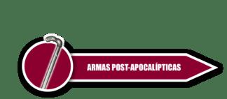 Armas Post-Apocalípticas